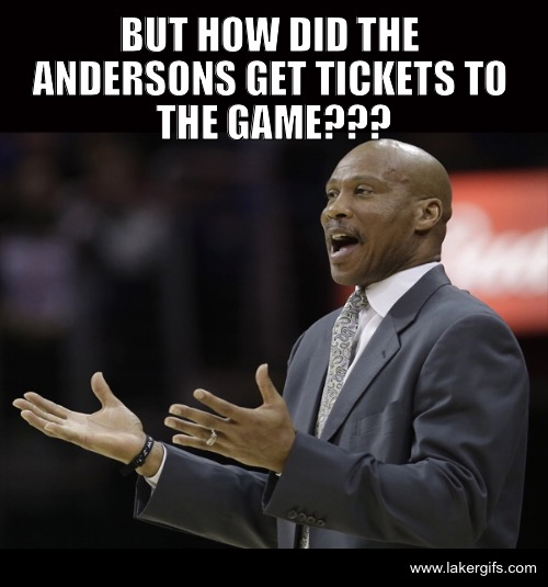 Byron Scott wants to know how the Anderson's got tickets to the game